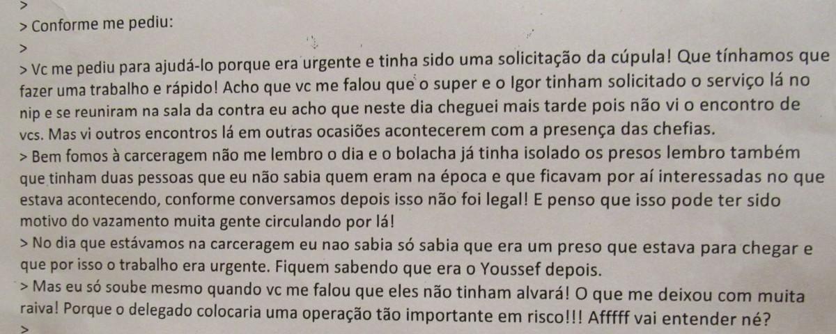 Em e-mail, que foi entregue à CPI da Petrobras, a agente Maria Inês confirma ter colocado o grampo na cela de Youssef. Mentiu?