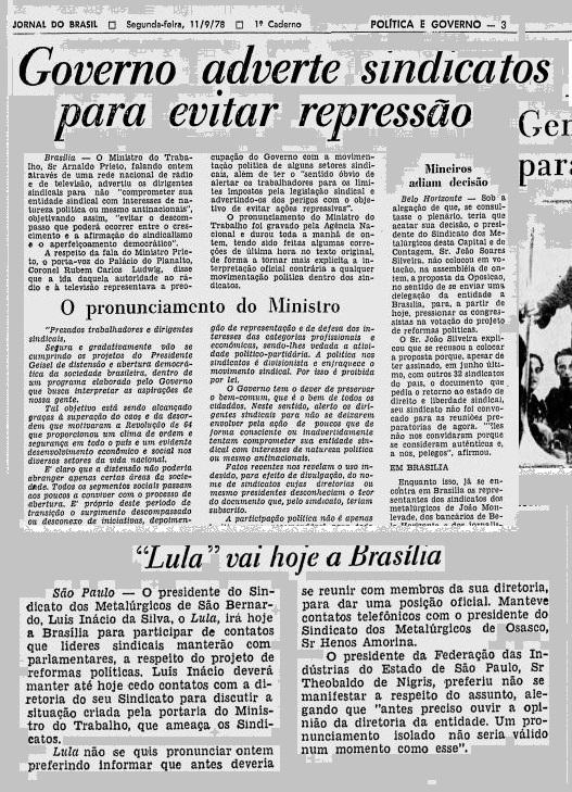 Em setembro de 1978, o ministro do Trabalho, Arnaldo Prieto, foi à TV e aos rádios ameaçlar os sindicalistas que viajariam à Brasília para pressionar o Congresso. A ameaça não teve efeito, mas as negociações com os políticos, também não.
