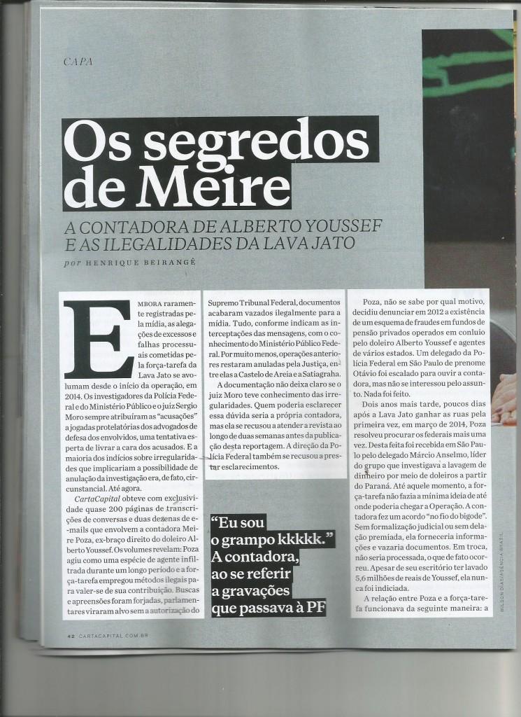 CartaCapital apresenta os documentos que Meire Poza já fez chegar ao ministro da Justiça, mostrando métodos pouco ortodoxos de investigação, que beiram a ilegalidade.