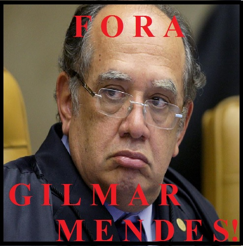 FORA GILMAR MENDES!