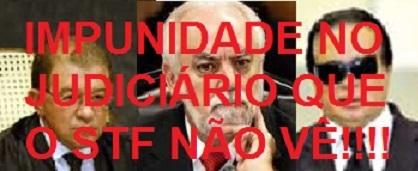 Paulo Medina (esq.) Carreira Alvim e Ernesto Dória: dez anos de impunidade que o STF não enxerga.
