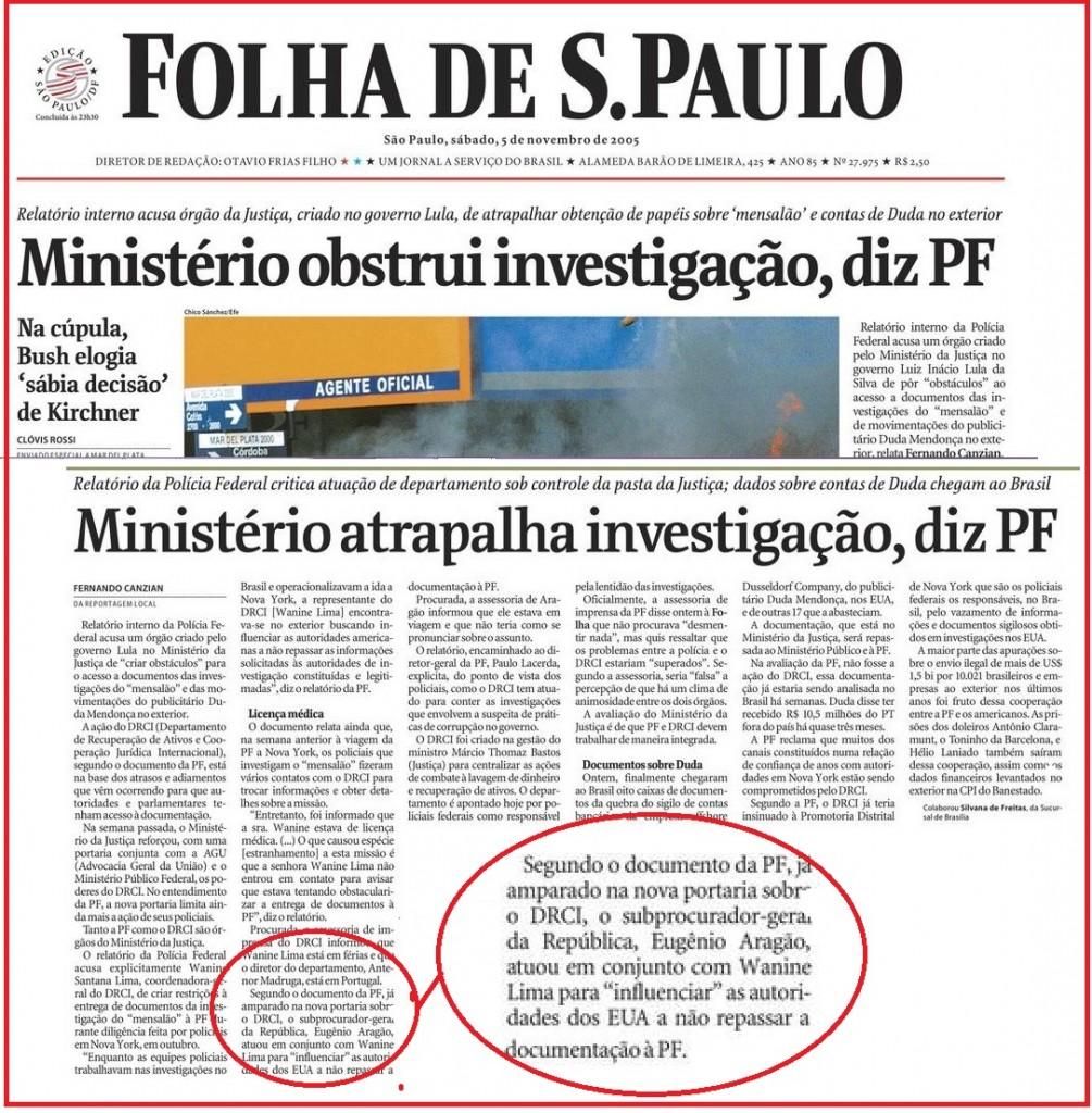 Como lembra o subprocurador Eugênio Aragão, antes mesmo dele tomar conhecimento das acusações que lhes foram feitas, a denúncia saiu na Folha de S. Paulo.