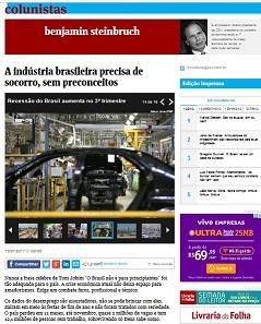 Na Folha, Steinbruch alertou que a  Indústria precisa de socorro.