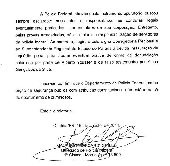 Na conclusão da Sindicância 04/2014, Moscardi propôs que o doleiro Youssef fosse processado por denunciação caluniosa. Isso nunca ocorreu. Por quê?