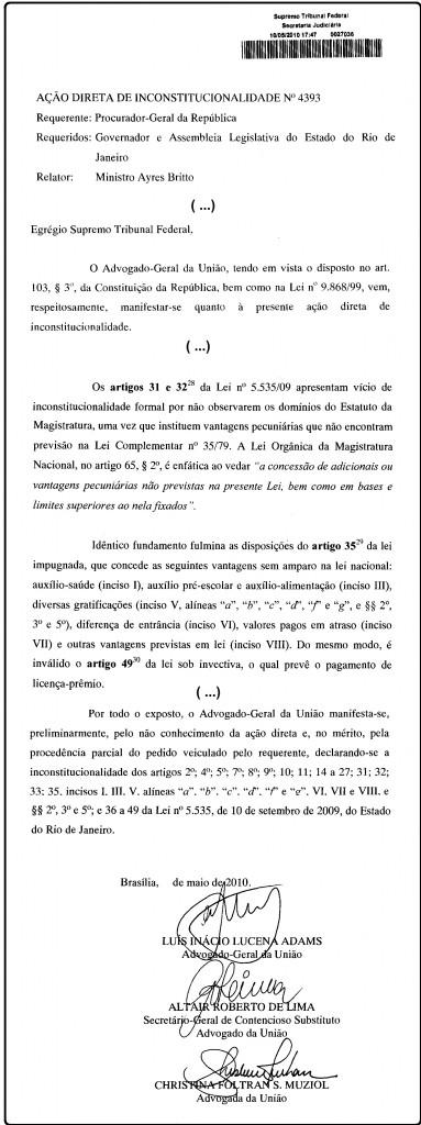 A Advocacia Geral da União a principio foi contra a ação de inconstitucionalidade, mas no mérito reconheceu diversos benefícios como inconstitucionais.