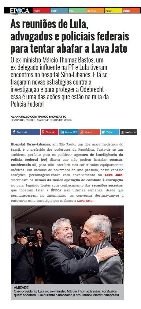 A revista Época e a falasiosa versão de que Lula e Thomaz Bastos discutiam, no hospital, como parar a Lava Jato. Ano e meio depois verifica-se que o governo que assumiu com o golpe é que tenta evitar a continuidade da investigação. Inclusive abrindo o Inquérito que irá apurar o crime da escuta ilegal.