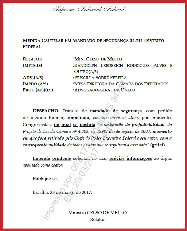 Celso de Melo não concedeu, ainda, a liminar suspendendo o projteo de lei. Pediu informações, sem determinar prazo, ao presidente da Câmara.
