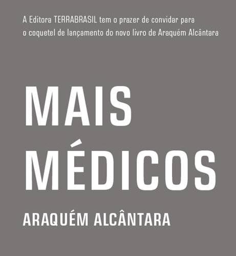 As fotos desta postagem foram retiradas do livro: Mais Médicos, Araquem Alcântara, Editora TerraBrasil, 2015.