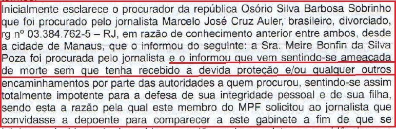Como Meire Poza se dizia ameaçada, o Blog a encaminhou ao procurador regional da República Osório Barbosa.