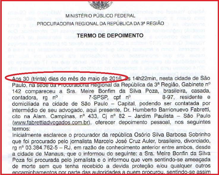 Em 30 de maio de 2016, levada por este Blog, Meire Poza foi ouvida, em São Paulo, pelo procurador regional da República Osório Barbosa.