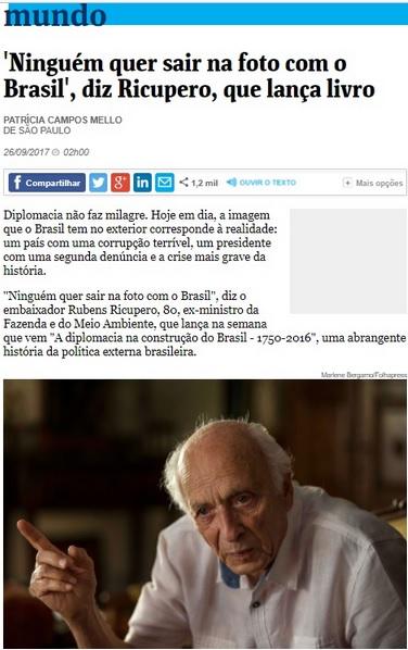 Na entrevista à Folha, Rucpero fez observações sobre o governo golpista que foram sentidas de imediato.