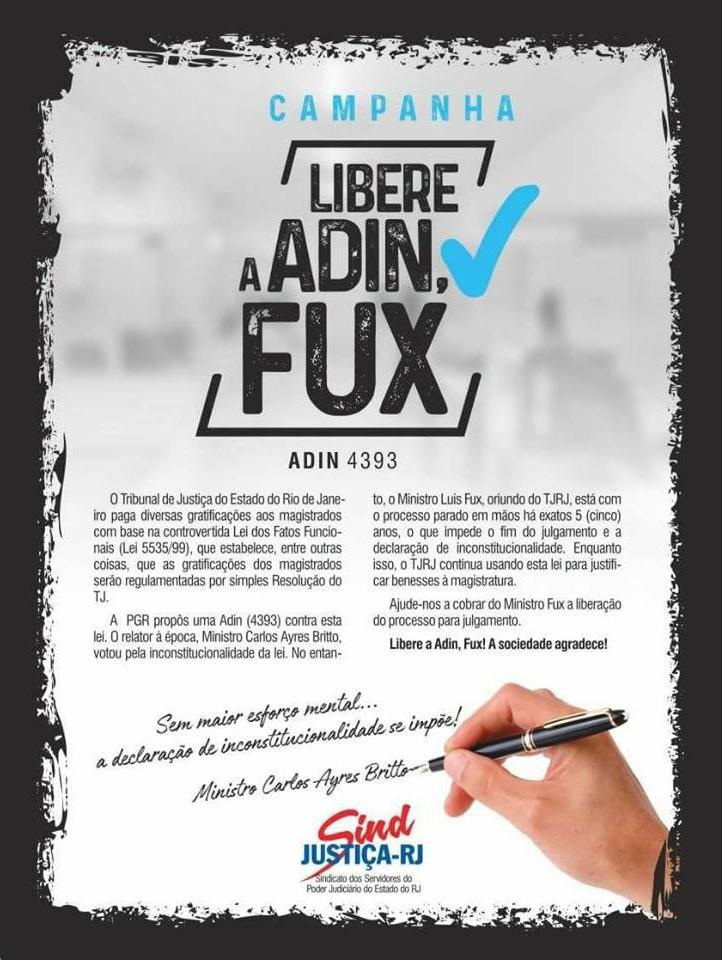 Na manhã desta sexta-feira (08/09) o Blog recebeu o cartaz de uma campanha que está sendo liderada pelo SindJustiça do Rio, para que o ministro Fux libere a ADI 4393 que ele retém no seu gabinete há cinco anos e quatro meses.